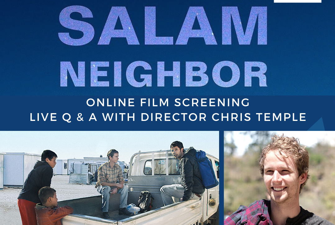 Blue Background with the text Salam Neighbor Online Film Screening and live Q&A with Director Chris Temple. A photo of two men in the back of a truck with two boys standing by the tailgate. A close up of a white man's face, smiling, with sandy brown hair.